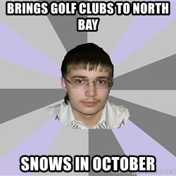 Shy Loser - brings golf clubs to north bay snows in october