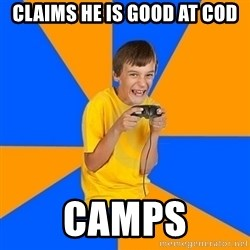 Annoying Gamer Kid - claims he is good at cod camps