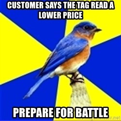 Best Buy Bluebird - customer says the tag read a lower price PREPARE FOR BATTLE