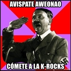 High five Girl - AVISPATE AWEONAO CÓMETE A LA K-ROCKS