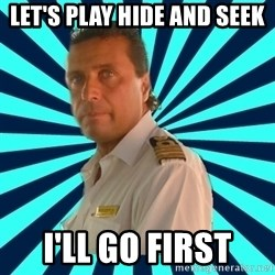 Francseco Schettino - let's play hide and seek i'll go first