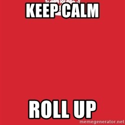 Keep Calm - keep calm roll up