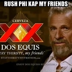 Dos Equis Man - rush phi kap my friends