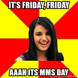 Rebecca Black - It's Friday, Friday AAAh its MMS DAY