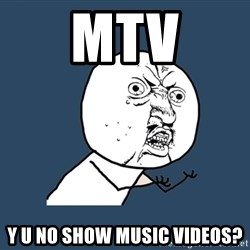 Y U No - mtv y u no show music videos?