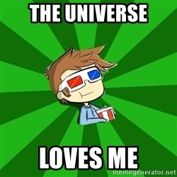 Typical Doctor Who - the universe loves me