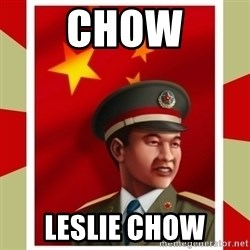 Stern but honest Chinese guy - Chow Leslie Chow