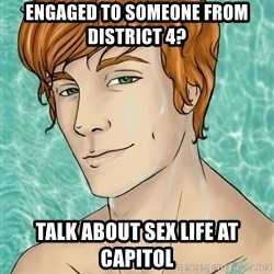 Finnick Odair - Engaged to someone from district 4? talk about sex life at capitol