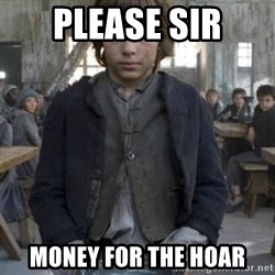 oliver twist - Please sir money for the hoar