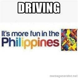 Its More Fun In The Philippines - Driving