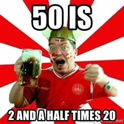 Danish Problems Roligan - 50 is 2 and a half times 20