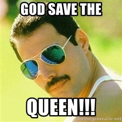 typical Queen Fan - God Save The Queen!!!