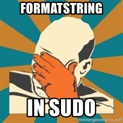 Captain Facepalm - formatstring in sudo