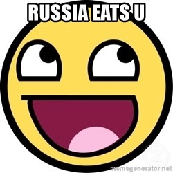Awesome Smiley - Russia eats u