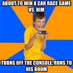 Annoying Gamer Kid - ABOUT TO WIN A CAR RACE GAME VS. HIM TURNS OFF THE CONSOLE, RUNS TO HIS ROOM