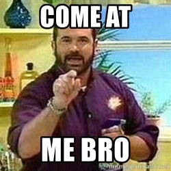 Badass Billy Mays - COME AT ME BRO
