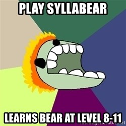 Average Dota Player - play syllabear learns bear at level 8-11