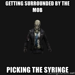 Killing Floor Newbie - getting surrounded by the Mob picking the syringe
