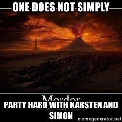 Lord Of The Rings Boromir One Does Not Simply Mordor - ONE DOES NOT SIMPLY PARTY HARD WITH KARSTEN AND SIMON