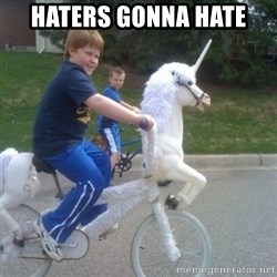 unicorn - HATERS GONNA HATE