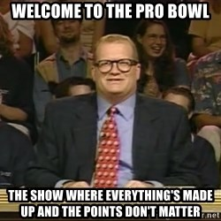 DrewCarey - Welcome to the Pro Bowl The show where everything's made up and the points don't matter