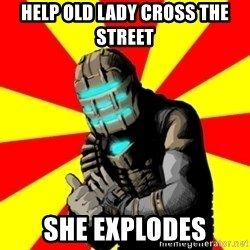 Isaac Clarke - HELP OLD LADY CROSS THE STREET she explodes
