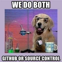 Dog Scientist - We do both github or source control