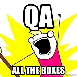 X ALL THE THINGS - QA ALL the Boxes