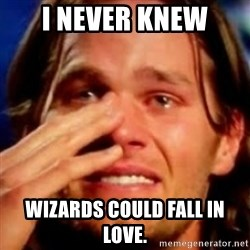basedbrady - I never knew wizards could fall in love.