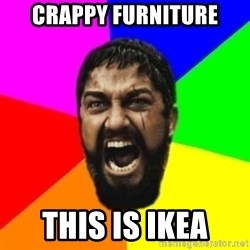 sparta - Crappy furniture this is ikea