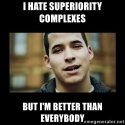 Love jesus, hate religion guy - I hate superiority complexes but i'm better than everybody