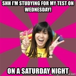 GOOD CHINESE STUDENT - SHH I'm studying for my test on Wednesday! On a saturday night