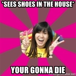GOOD CHINESE STUDENT - *sees shoes in the house* your gonna die
