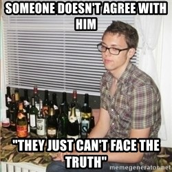 """Morally Superior Ryan - Someone doesn't agree with him """"they just can't face the truth"""""""