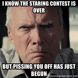 Racist Clint Eastwood - I know the staring contest is over but pissing you off has just begun