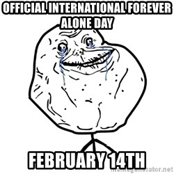 Forever Alone Guy - official international forever alone day february 14th