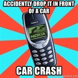 NOKIA 3310CHUCK2 - Accidently drop it in front of a car car crash