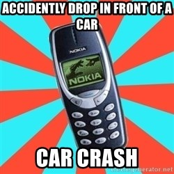 NOKIA 3310CHUCK2 - accidently drop in front of a car car crash