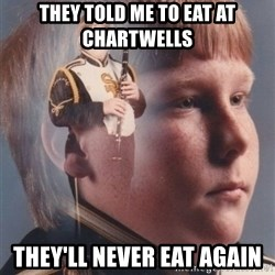PTSD Clarinet Boy - They told me to eat at Chartwells They'll never eat again