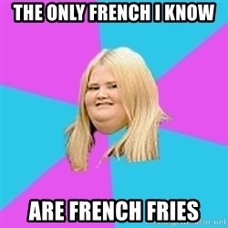 Fat Girl - The only french i know are french fries