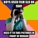 Professional Teenage Photographer - Buys used film slr on ebay Uses it to take pictures in front of mirror