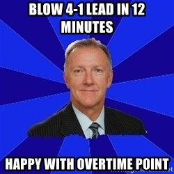 Ron Wilson/Leafs Memes - Blow 4-1 lead in 12 minutes Happy with overtime point