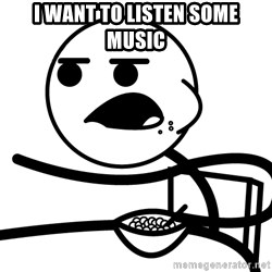 Cereal Guy - i want to listen some music