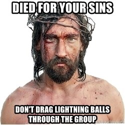Masturbation Jesus - Died for your sins don't drag lightning balls through the group