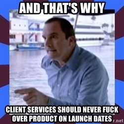 J walter weatherman - and that's why client services should never fuck over product on launch dates