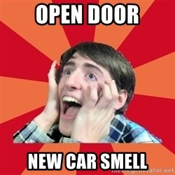 Super Excited - open door new car smell