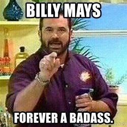 Badass Billy Mays - billy mays forever a badass.