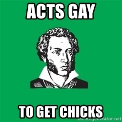 typical poet - Acts gay to get chicks