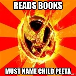 Typical fan of the hunger games - Reads books must name child peeta