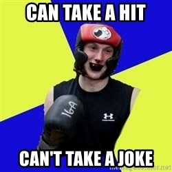 boxing logan - Can take a hit can't take a joke